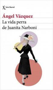 _la-vida-perra-de-juanita-narboni_